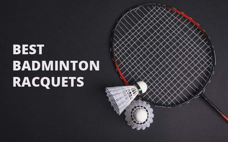Best Badminton Racquets