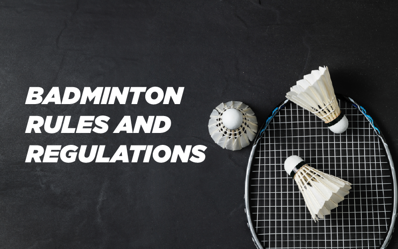 Badminton Rules and Regulations