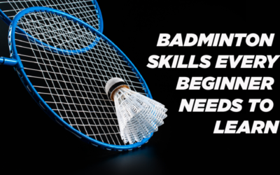 Badminton Skills Every Beginner Needs To Learn