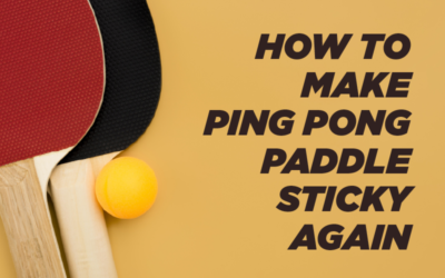 How to Make Ping Pong Paddle Sticky Again
